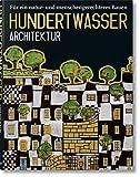 Hundertwasser architecture. Pour une architecture plus proche de la nature et de l'homme