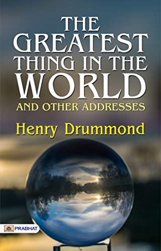 the greatest thing in the world and other addresses drummond henry