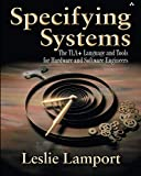 Specifying Systems: The TLA+ Language and Tools for