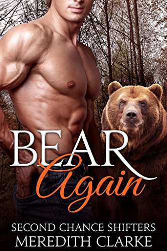 Bear Again: BBW Paranormal Shapeshifter (Second Chance Shifters) by [Clarke, Meredith, Summers, Ally]