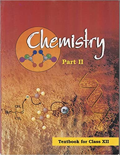 Chemistry Textbook Part - 2 for Class - 12 - 12086: Amazon