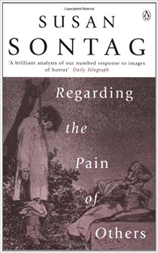Regarding Pain Of Others >> By Susan Sontag Regarding The Pain Of Others New Ed Amazon Co Uk