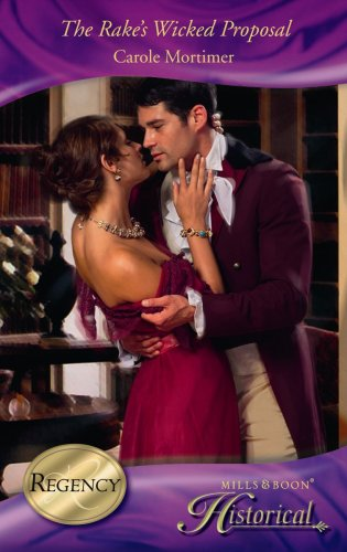 The Rake's Wicked Proposal (Mills & Boon Historical)
