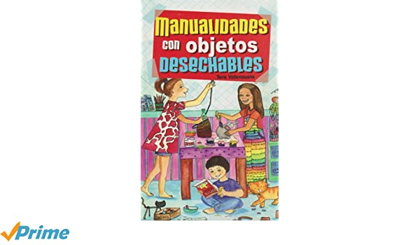 Manualidades con objetoos desechables (Spanish Edition): Tere Valenzuela: 9789681514822: Amazon.com: Books