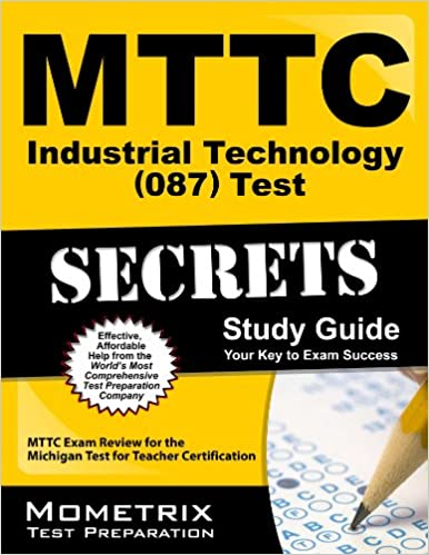 MTTC Industrial Technology 087 Test Secrets: MTTC Exam Review for the Michigan Test for Teacher Certification