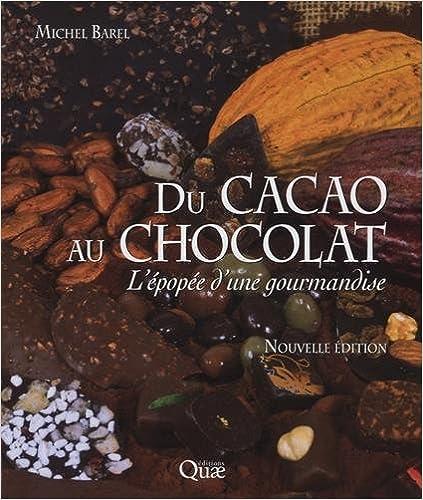Du cacao au chocolat - L'épopée d'une gourmandise