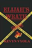 Elijah's Wrath, Kevyn Vyola, 0980143217