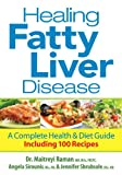 Healing Fatty Liver Disease, Maitreyi Raman and Angela Sirounis, 0778804372