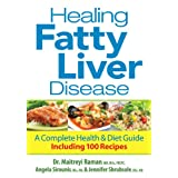 Healing Fatty Liver Disease: A Complete Health and Diet Guide, Including 100 Recipes