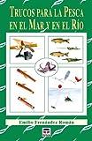 Trucos Para La Pesca En el Mar y En el Río