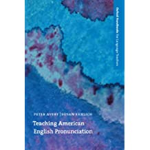 Teaching American English Pronunciation - Oxford Handbooks for Language Teachers