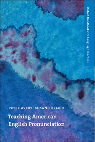 Teaching american english pronunciation oxford handbooks for teaching american english pronunciation oxford handbooks for language teachers kindle edition by susan ehrlich peter avery reference kindle ebooks fandeluxe Gallery