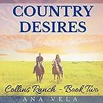 Country Desires: Collins Ranch, Book 2 | Ana Vela