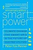 img - for Smart Power Anniversary Edition: Climate Change, the Smart Grid, and the Future of Electric Utilities book / textbook / text book