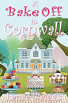 A Bake Off in Cornwall (A Wedding in Cornwall Book 5) by [Briggs, Laura]
