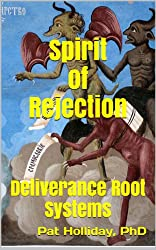 Spirit of Rejection: Deliverance Root Systems
