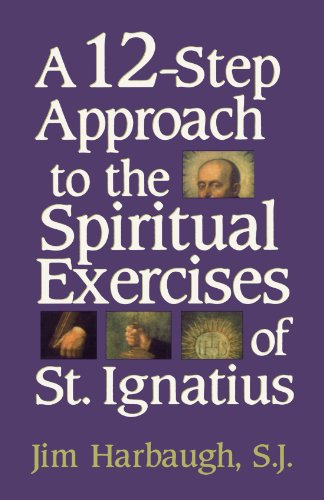 A 12-Step Approach to the Spiritual Exercises of St. Ignatius PDF