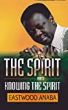 Knowing The Spirit (The Spirit Series Book 1)