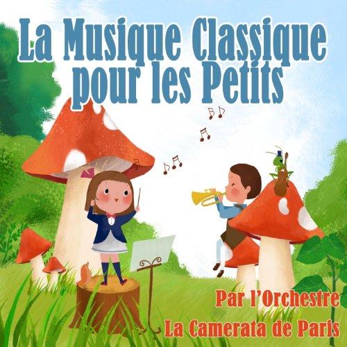 La musique classique pour les petits by Orchestre la Camerata de Paris on Amazon Music Amazon