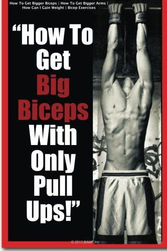 Download How To Get Big Biceps With Only Pull Ups!  How To Get Bigger Biceps  How To Get Bigger Arms  How Can I Gain Weight  Bicep Exercises pdf
