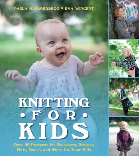 Knitting for Kids: Over 40 Patterns for Sweaters, Dresses, Hats, Socks, and More for Your (Wool Hat Patterns)