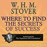 Where to Find the Secrets of Success | W. H. M. Stover