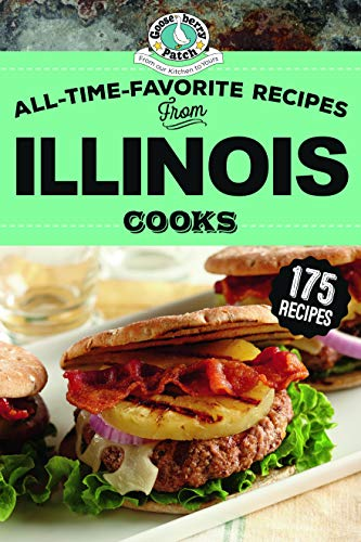 All-Time-Favorite Recipes of Illinois Cooks (Regional Cooks) by Gooseberry Patch