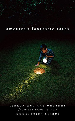 American Fantastic Tales:Terror and the Uncanny from the 1940's to Now (Library of America Fantastic Tales Collection)