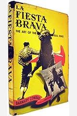 La Fiesta Brava : The Art of the Bull Ring Hardcover