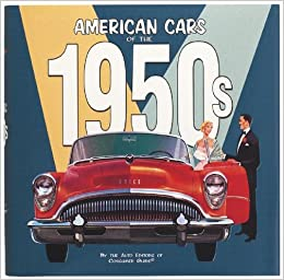 American Cars of the 1950's: THE EDITORS OF CONSUMER GUIDE