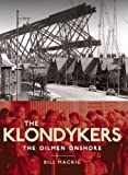 The Oil Men : The Klondykers, Mackie, Bill, 1841583596