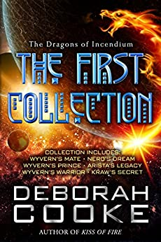 The Dragons of Incendium: The First Collection by [Cooke, Deborah]