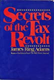 img - for Secrets of the Tax Revolt book / textbook / text book