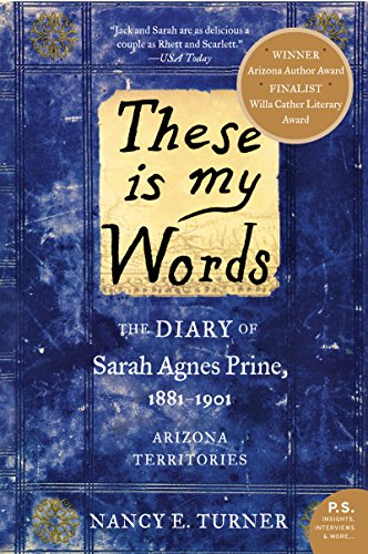 These Is My Words: The Diary of Sarah Agnes Prine, 1881-1901 ()