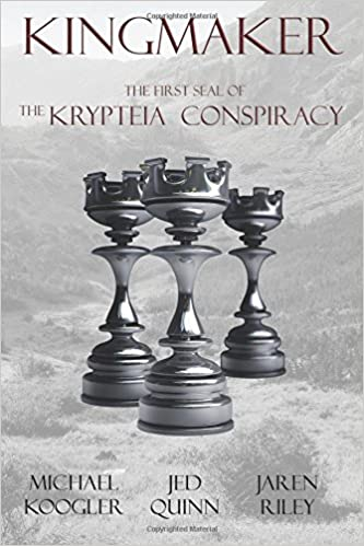 Book Kingmaker: The 1st Seal of the Krypteia Conspiracy: Volume 1