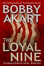 The Loyal Nine: A Political Thriller Fiction Series (The Boston Brahmin Book 1)