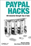 PayPal Hacks: 100 Industrial-Strength Tips & Tools