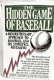 Hidden Game of Baseball, John Thorn and David Reuther, 038518283X