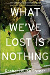 What We've Lost Is Nothing: A Novel Hardcover