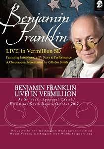 Benjamin Franklin: Live! in Vermillion South Dakota