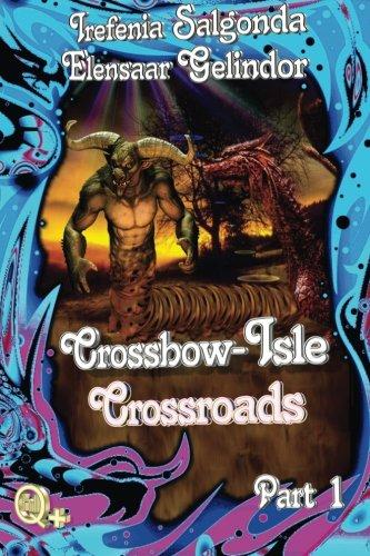 Read Online Crossbow-Isle Volume 4  Crossroads - Part 1: Crossroads Part 1 (Volume 10) pdf epub