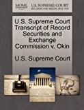 U. S. Supreme Court Transcript of Record Securities and Exchange Commission V. Okin, , 1244986135