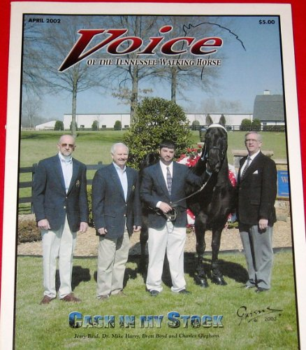 (Voice of the Tennessee Walking Horse with Cash In My Stock April 2002 (Volume 41, No. 4))