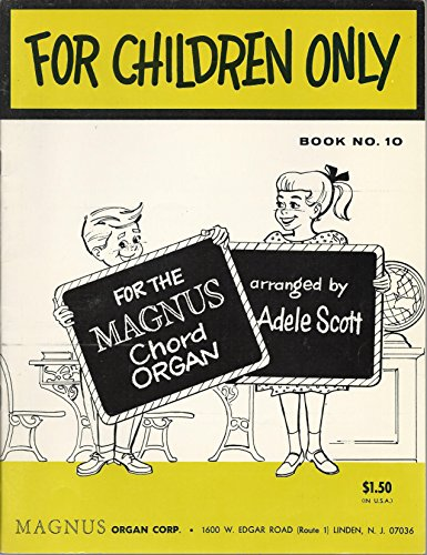 For Children Only    Chord Organ Music Book, No. 10