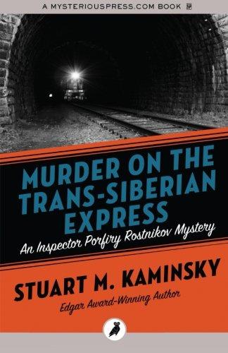 Murder on the Trans-Siberian Express: Inspector Porfiry Rostnikov Mysteries: Volume 14