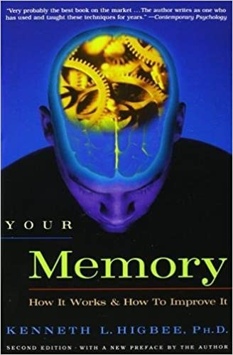 Your Memory : How It Works and How to Improve It: Kenneth L