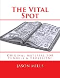 img - for The Vital Spot: Original material for Tunnels & Trolls(TM) book / textbook / text book