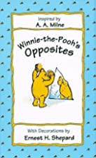 Winnie-the-Pooh's Opposites by Milne,…