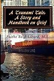 A Tsunami Tale: a Story and Handbook on Grief, Faithe Reid-Liburd, 1494337673