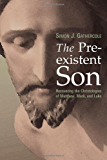The Preexistent Son: Recovering the Christologies of Matthew, Mark, and Luke: Recovering the Christologies of Matthew, Mark and Luke